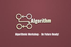 Algorithmic Workshop –  Be Future Ready!