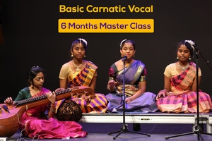 Basic Carnatic Vocal - 6 Months Masterclass