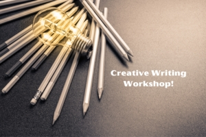 Writing Workshop - Being Creative!