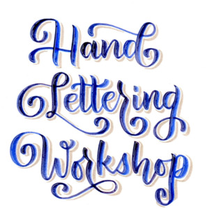 Hand  Lettering Workshop - A Calligraphy Skill
