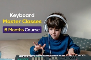 Basic Keyboard Master Classes - 6 months