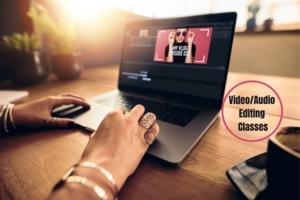 Video/Audio Editing Classes
